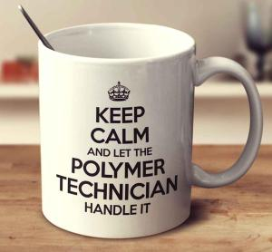 KEEP_CALM_AND_LET_THE_POLYMER_TECHNICIAN_HANDLE_IT_grande